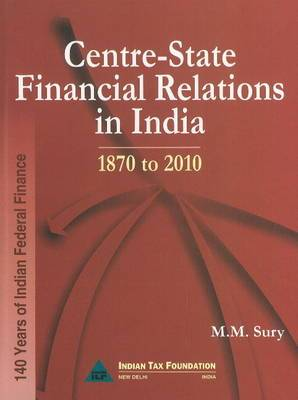 Centre-State Financial Relations in India: 1870 to 2010