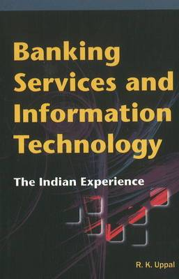 Banking Services & Information Technology: The Indian Experience