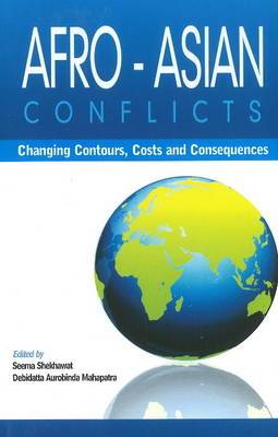 Afro-Asian Conflcits: Changing Contours, Costs & Consequences