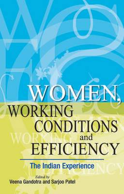Women, Working Conditions & Efficiency: The Indian Experience