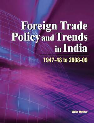 Foreign Trade Policy & Trends in India: 1947-48 to 2008-09