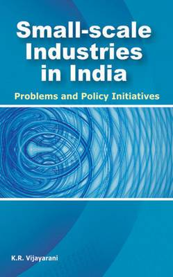 Small-Scale Industries in India: Problems & Policy Initiatives