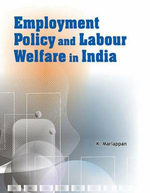 Employment Policy & Labour Welfare in India