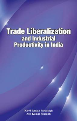Trade Liberalization & Industrial Productivity in India