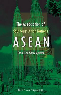 Association of Southeast Asian Nations (ASEAN): Conflict & Development