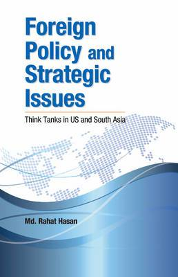 Foreign Policy & Strategic Issues: Think Tanks in US & South Asia