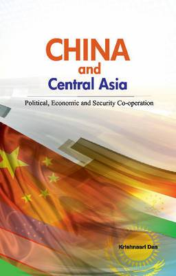 China & Central Asia: Political, Economic & Security Co-operation