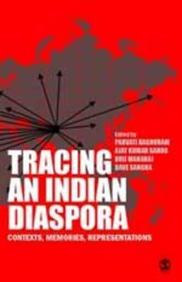 Tracing an Indian Diaspora: Contexts, Memories, Representations