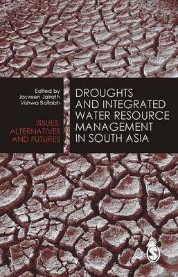 Droughts and Integrated Water Resource Management in South Asia: Issues, Alternatives and Futures