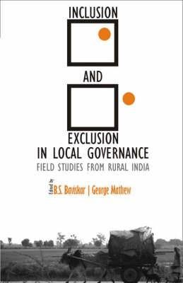 Inclusion and Exclusion in Local Governance: Field Studies from Rural India