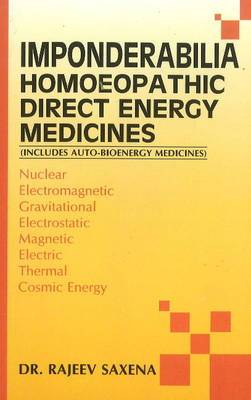 Imponderabilia Homoeopathic Direct Energy Medicines: Includes Auto-Bioenergy Medicines