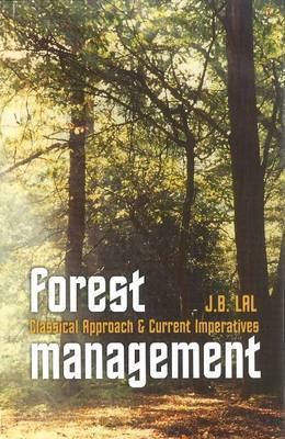 Forest Management: Classical Approach & Current Imperatives
