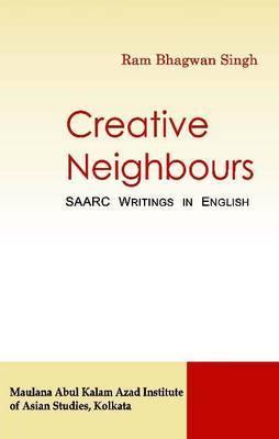 Creative Neighbours: SAARC Writings in English