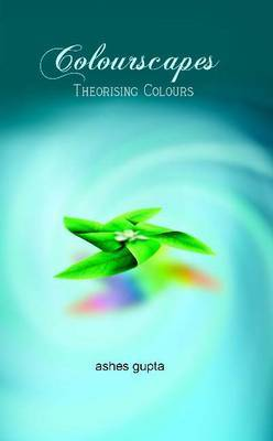 Colourscapes: Theorising Colours
