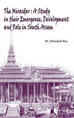 Mirasdar: Study in Their Emergence, Development & Role in South Assam