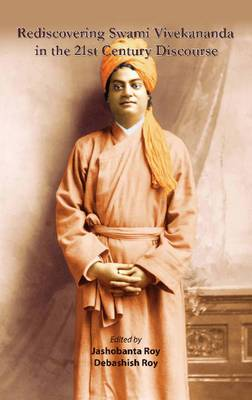 Rediscovering Swami Vivekananda in the 21st Century Discourse