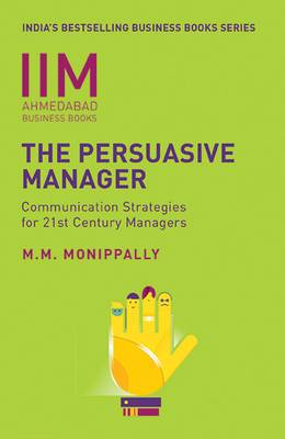 IIMA - The Persuasive Manager: Communication Strategies For 21St Century Managers