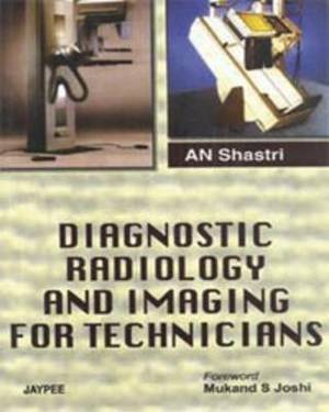 Diagnostic Radiology and Imaging for Technicians