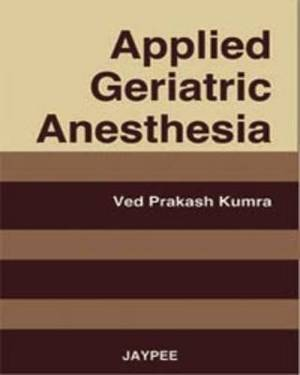 Applied Geriatric Anesthesia