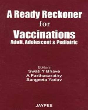 A Ready Reckoner for Vaccinations: Adult,Adolescent & Pediatric
