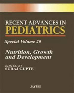 Recent Advances in Pediatrics - Special: Nutrition, Growth and Development