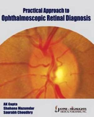 Practical Approach to Ophthalmoscopic Retinal Diagnosis