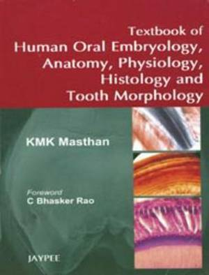 Textbook of Human Oral Embryology, Anatomy, Physiology, Histology & Tooth Morphology