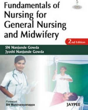 Fundamentals of Nursing for General Nursing and Midwifery