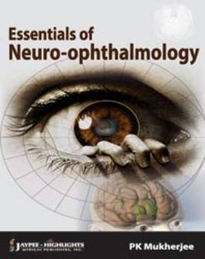Essentials of Neuro Ophthalmology