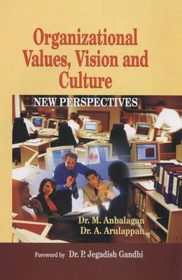 Organizational Values, Vision and Culture: New Perspectives