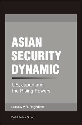 Asian Security Dynamic: U.S., Japan and the Rising Powers