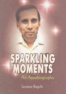 Sparkling Moments (An Autobiography)