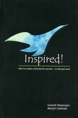 Inspired: How to Create a Formula for Success in Life and Work