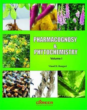 Pharmacognosy and Phytochemistry: v. I