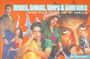 Heroes, Gundas, Vamps, and Good Girls