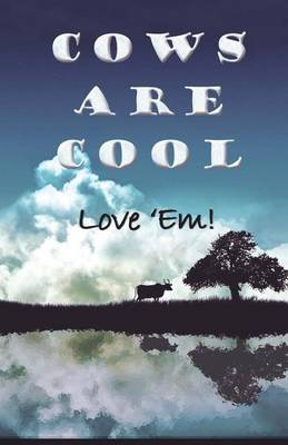 Cow Are Cool! Love 'em