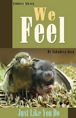 We Feel - Just Like You Do