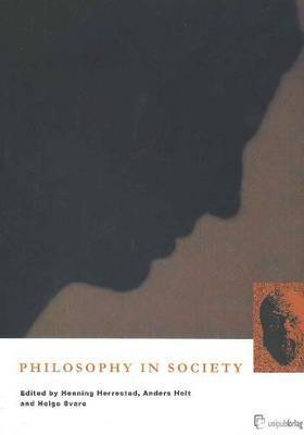 Philosophy in Society: Papers Presented to the Sixth International Conference on Philosophy in Practice, Oslo, Norway 2001