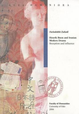 Henrik Ibsen and Iranian Modern Drama: Reception and Influence