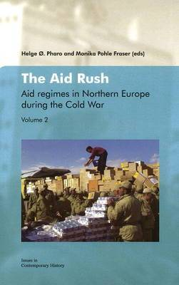 Aid Rush: Volume 2: Aid Regimes in Northern Europe During the Cold War