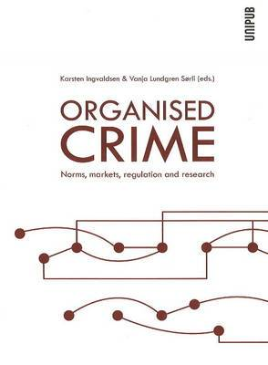 Organised Crime: Norms, Markets, Regulation and Research