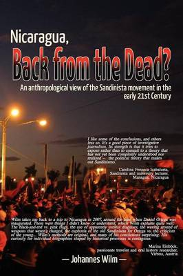 Nicaragua, Back from the Dead?: An Anthropological View of the Sandinista Movement in the Early 21st Century