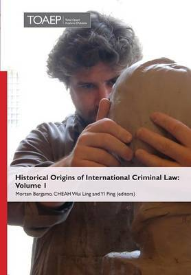 Historical Origins of International Criminal Law: Volume 1