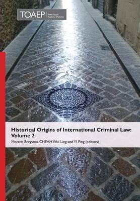 Historical Origins of International Criminal Law: Volume 2