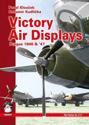 Victory Air Displays: Prague 1946-1947