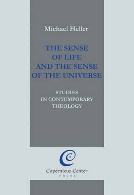 The Sense of Life and the Sense of the Universe: Studies in Contemporary Theology