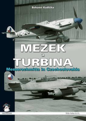 Mezek & Turbina: Messerschmitts in Czechoslovakia