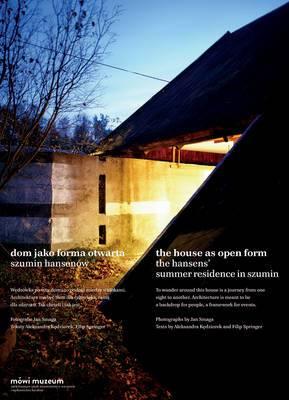 The House as Open Form: The Hansens' Summer Residence in Szumin - Dom jako Forma Otwarta. Szumin Hansenow