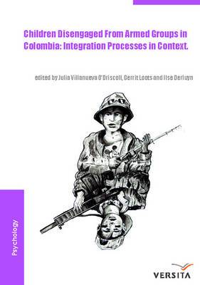 Children disengaged from armed groups in Colombia: Integration Processes in Context