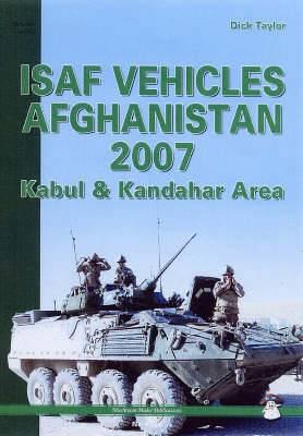 ISAF Vehicles Afghanistan: Kabul and Kandahar Area: 2007